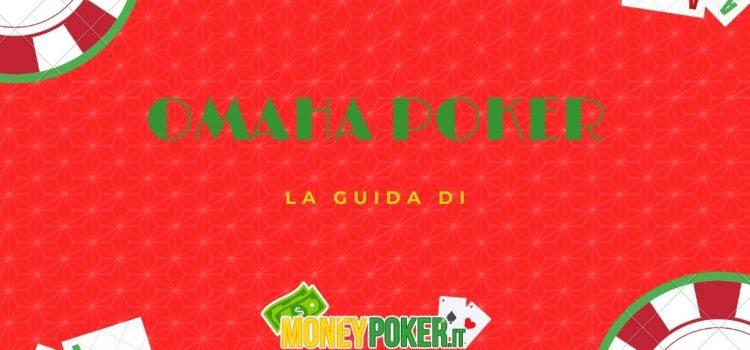Come si gioca a Omaha Poker: regole del gioco, punteggi e strategie